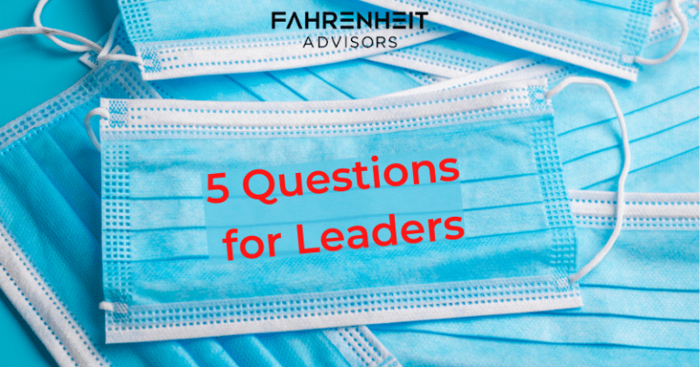 Questions for Leaders Navigating Uncertain Times | Fahrenheit Advisors | October 2020