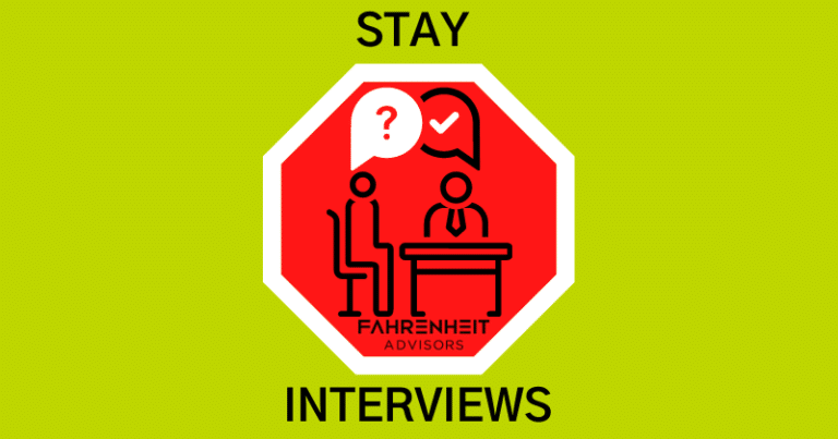 Stay Interviews Improve Retention | Fahrenheit Advisors | October 2020