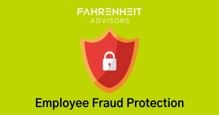 Employee Fraud Protection   Finance & Accounting   Fahrenheit Advisors