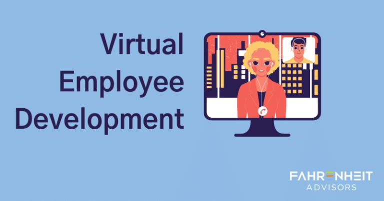 Virtual Employee Development | Human Capital | Fahrenheit Advisors
